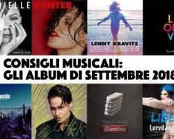 Consigli musicali: gli album di settembre 2018