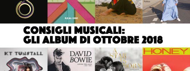 Consigli musicali: gli album di ottobre 2018